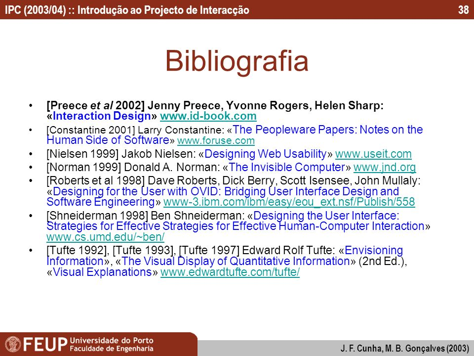 Bibliografia [Preece et al 2002] Jenny Preece, Yvonne Rogers, Helen Sharp: «Interaction Design» www.id-book.com.